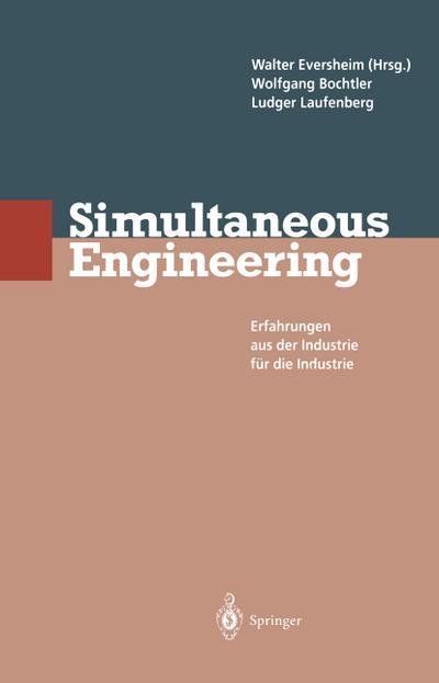 Simultaneous Engineering : Erfahrungen aus der Industrie: Wolfgang Bochtler