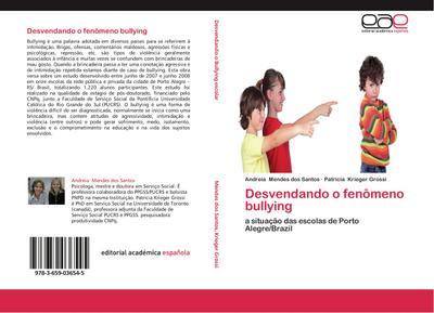 Desvendando o fenômeno bullying : a situação das escolas de Porto Alegre/Brazil - Andreia Mendes dos Santos