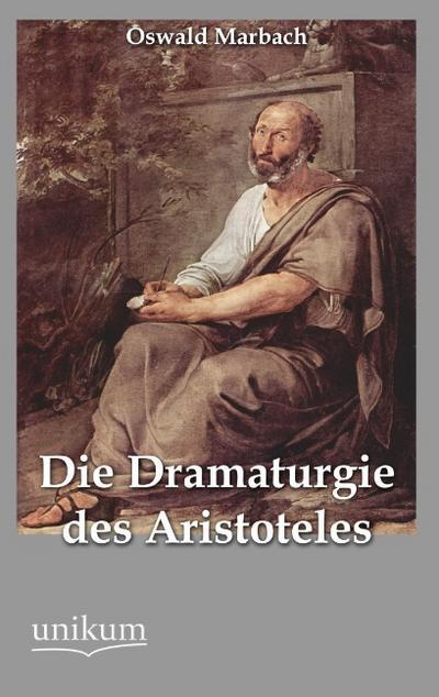 Die Dramaturgie des Aristoteles: Oswald Marbach