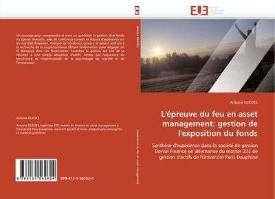 L'Épreuve Du Feu En Asset Management: Gestion de l'Exposition Du Fonds - Guedes-A