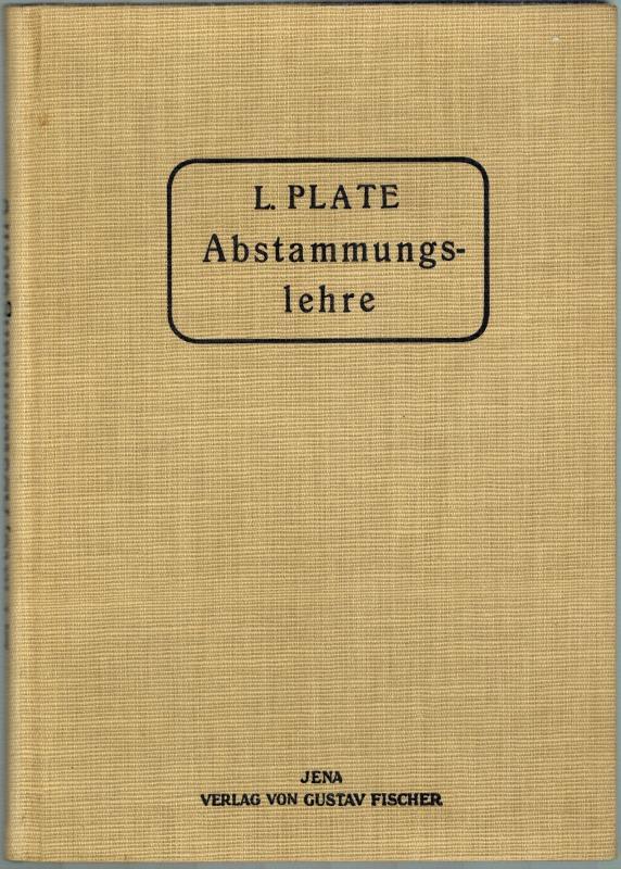 Die Abstammungslehre. Tatsachen, Theorien, Einwände und Folgerungen: Plate, Ludwig