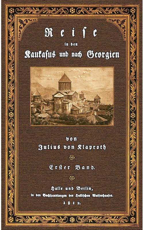 Reise in den Kaukasus und nach Georgien;: Klaproth, Heinrich Julius,