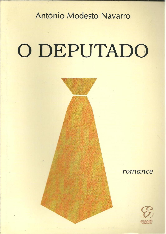 O DEPUTADO - NAVARRO, António Modesto
