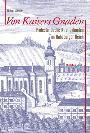 Von Kaisers Gnaden. Protestantische Kirchenbauten im Habsburger: SÖRRIES, Reiner: