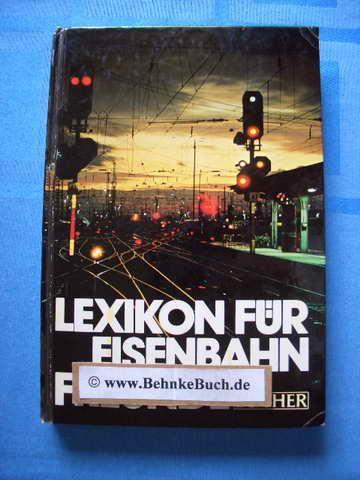 Lexikon für Eisenbahnfreunde. Autoren: Erhard Born.: Born, Erhard.