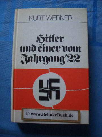 Hitler und einer vom Jahrgang '22.: Werner, Kurt.