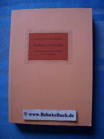 Wachsen am Wunder : Heidelberger Kindheit und: Bernus, Alexander von.