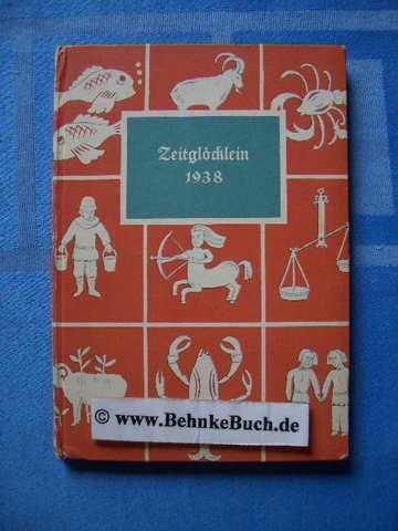 Zeitglöcklein. Ein Kalender für das Jahr 1938.: Schreiber, Heinrich.
