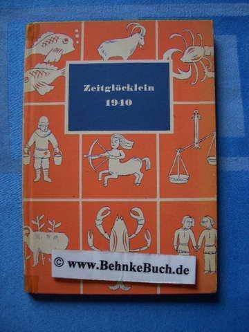 Zeitglöcklein. Ein Kalender für das Jahr 1940: Schreiber, Heinrich.