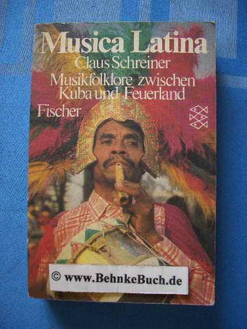 Musica Latina : Musikfolklore zwischen Kuba u. Feuerland. Fischer-Taschenbücher ; 2973. - Schreiner, Claus.