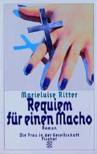 Requiem für einen Macho. - Ritter, Marieluise