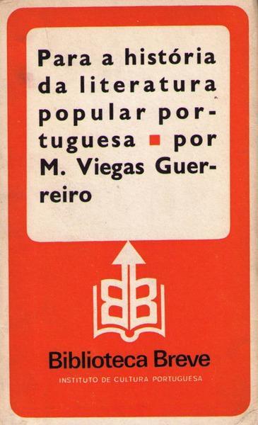PARA A HISTÓRIA DA LITERATURA POPULAR PORTUGUESA.: VIEGAS GUERREIRO. (Manuel)