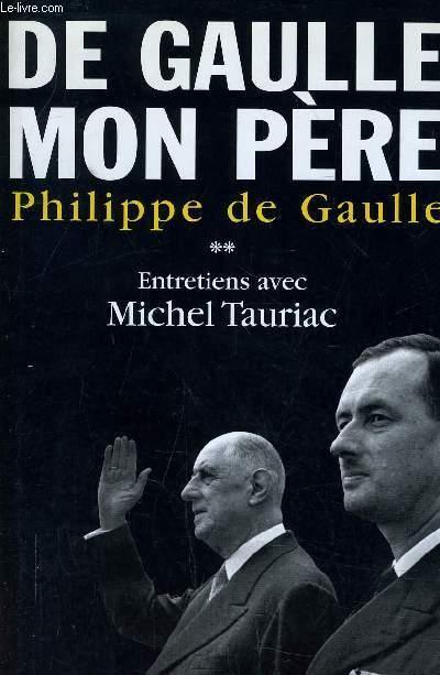 DE GAULLE MON PERE - TOME 2. - GAULLE (DE) PHILIPPE