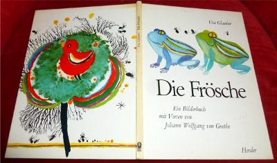 Die Frösche. Ein Bilderbuch mit Versen von: Uta Glauber. Text