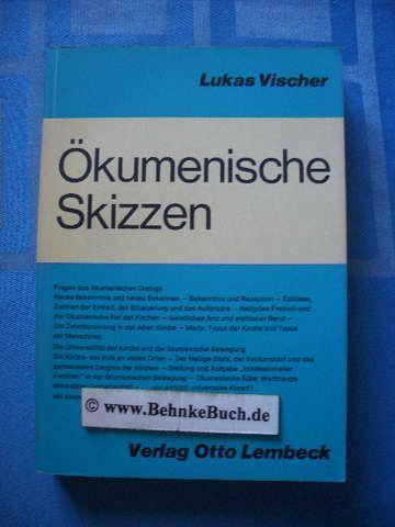 Ökumenische Skizzen : 12 Beiträge. Mit e.: Vischer, Lukas.