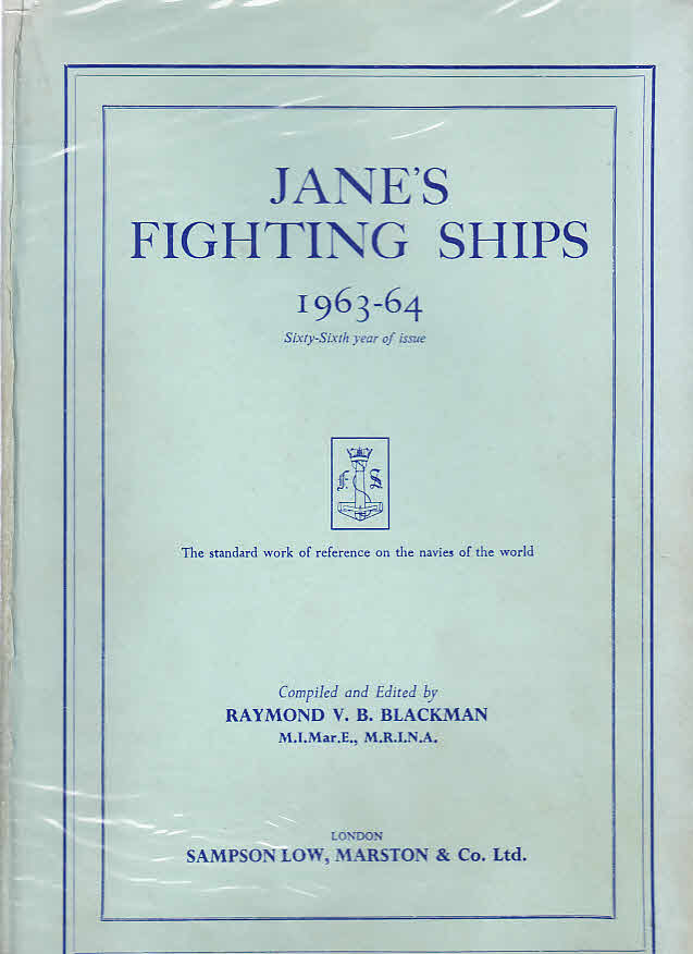 Jane`s Fighting Ships 1963-64.: Blackman, Raymond V.