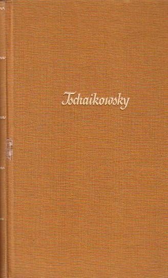 Tschaikowsky. Geschichte eines einsamen Lebens.: Tschaikowsky. - Berberowa,