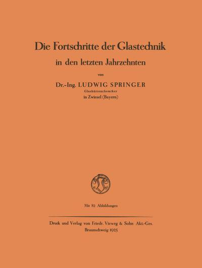 Die Fortschritte der Glastechnik in den letzten: Ludwig Springer