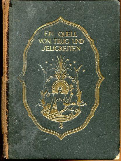 Ein Quell von Trug und Seligkeiten, nacherzählt: Roenau, Ernst
