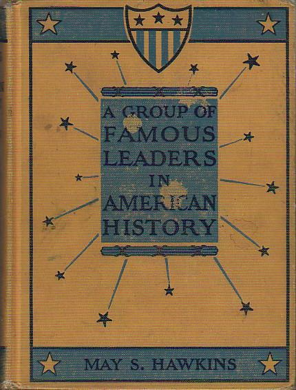 A GROUP OF FAMOUS LEADERS IN AMERICAN: Hawkins, May S,
