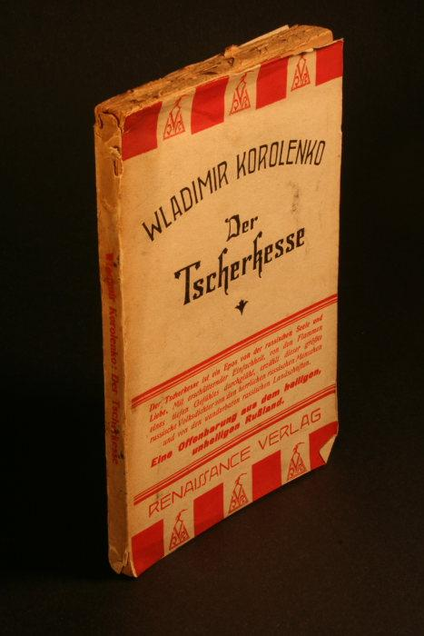 Der Tscherkesse. Translated from Russian into German: Korolenko, Wladimir