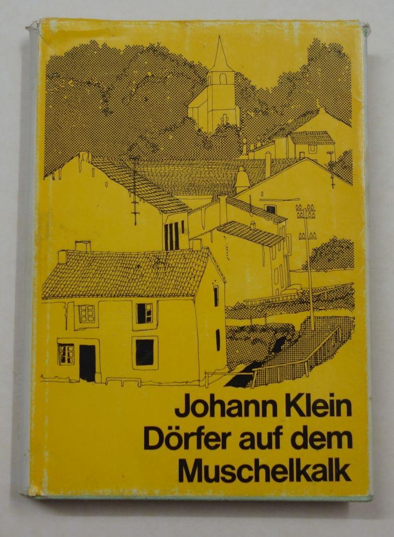 Dörfer auf dem Muschelkalk. Dorf- und Pfarreigeschichte: Klein, Johann
