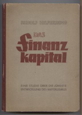 Das Finanzkapital. Eine Studie über die jüngste: Hilferding, Rudolf:
