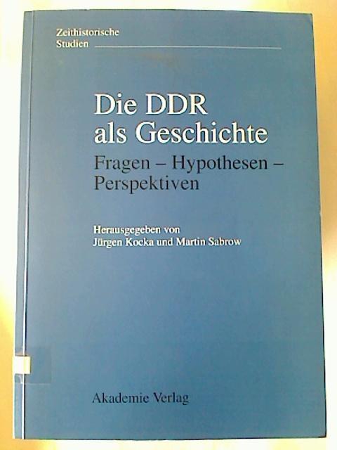 Die DDR als Geschichte : Fragen -: Jürgen Kocka /