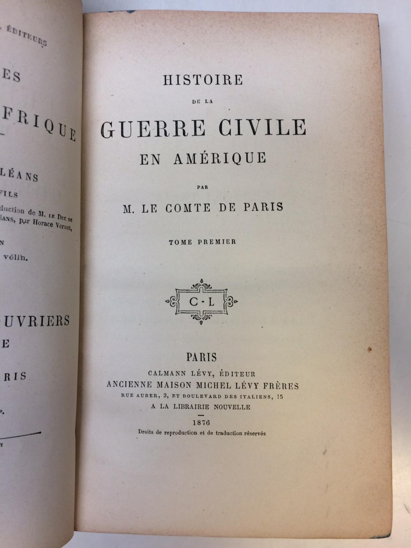 Histoire de la Guerre Civile en Amerique: PARIS, Louis-Phillippe-Albert d'Orleans,