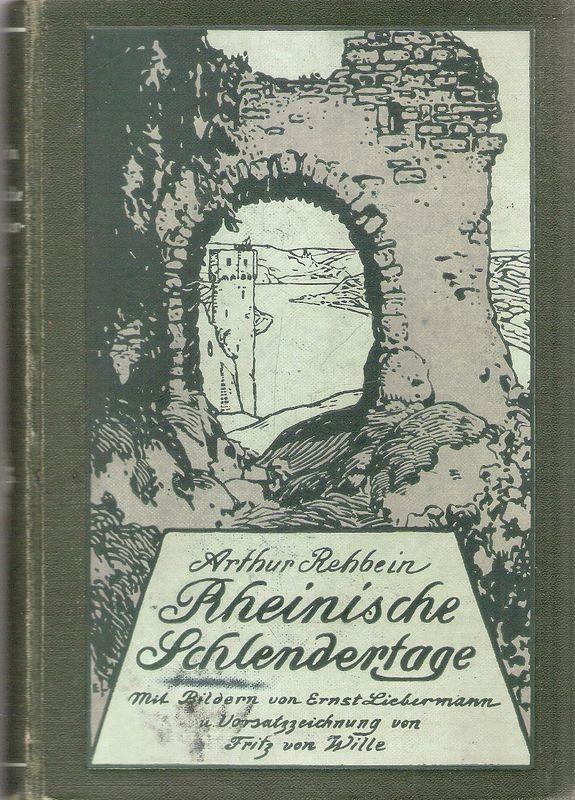 Rheinische Schlendertage.: Rehbein, Arthur: