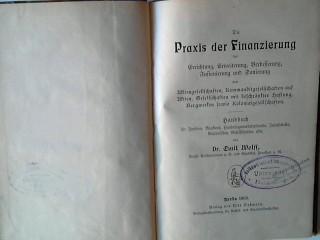 Die Praxis der Finanzierung bei Errichtung, Erweiterung,: Wolff, Emil: