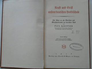 Kraft und Geist unserer deutschen Volksschule. -: Kaestner, Paul: