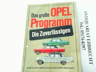 Das große Opel Programm - Die Zuverlässigen.: Opel, Werbe-Prospekt: