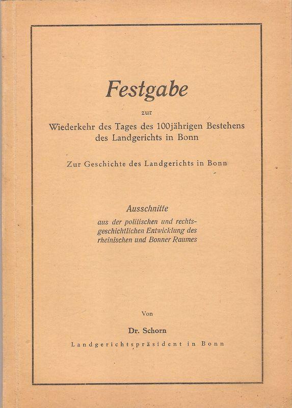 Zur Geschichte des Landgerichts in Bonn. Ausschnitte: Schorn, Hubert: