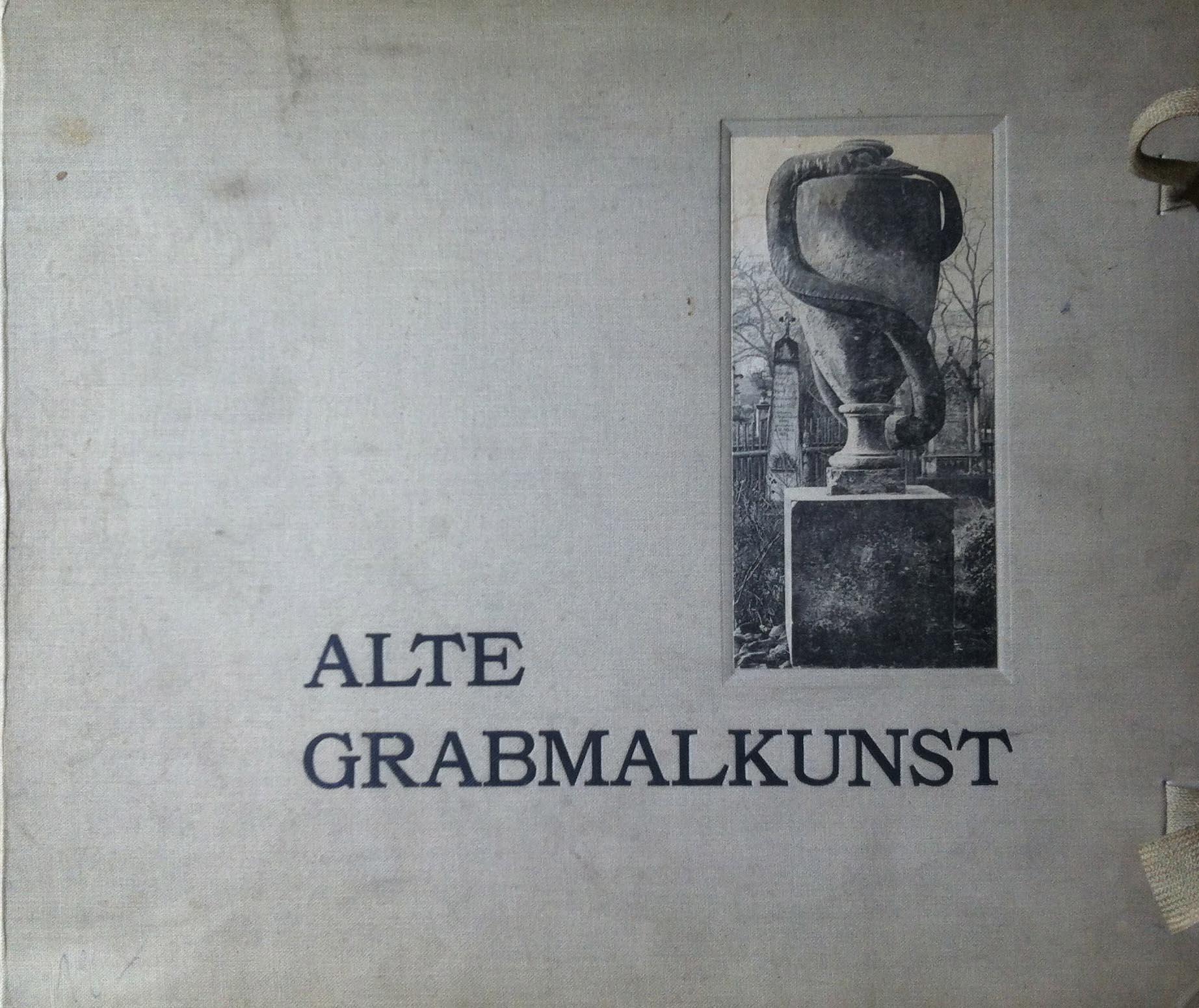 Alte Grabmalkunst. Eine Sammlung künstlerischer, charakteristischer Grabmäler: Martin Gerlach