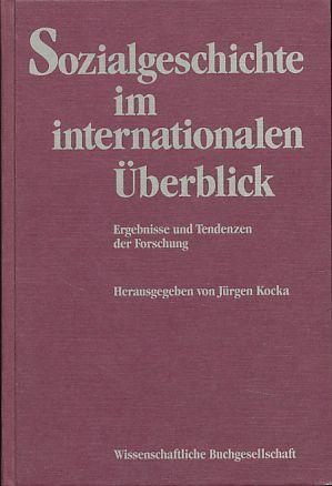 Sozialgeschichte im internationalen Überblick. Ergebnisse und Tendenzen: Kocka, Jürgen (Hg.):