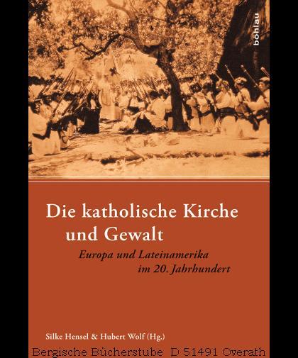 Die katholische Kirche und Gewalt. Europa und: Hensel, Silke /