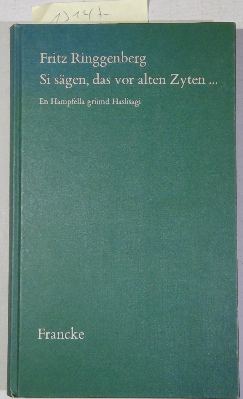 Si Sägen, Das Vor Alten Zyten. En: Ringgenberg, Fritz