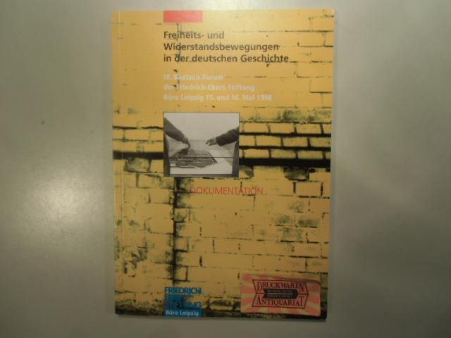 Freiheits- und Widerstandsbewegungen in der deutschen Geschichte. IX. Bautzen-Forum der Friedrich-Ebert-Stiftung, Büro Leipzig, 15. und 16. Mai 1998. - Hampe, Matthias [Red.]