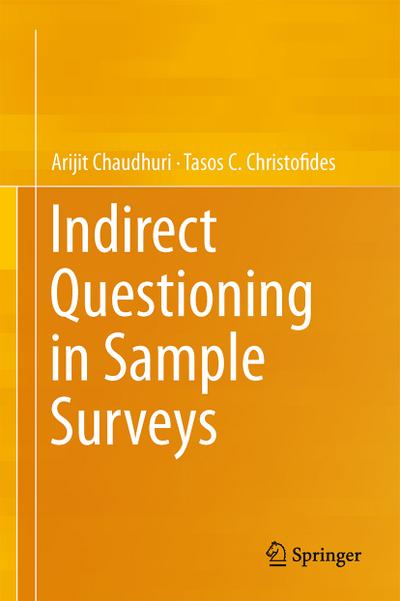 Indirect Questioning in Sample Surveys: Arijit Chaudhuri