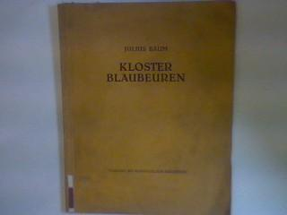 Kloster Blaubeuren Deutsche Kunstführer; Bd. 3: Baum, Julius: