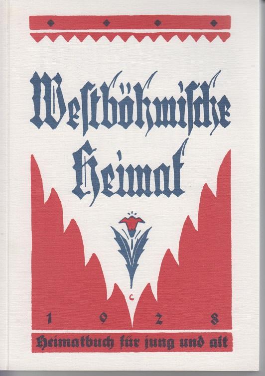 Westböhmische Heimat - Heimatbuch für jung und: Felbinger, A.