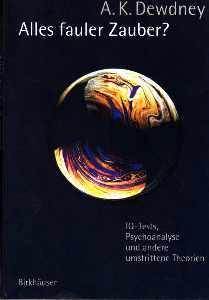 Alles fauler Zauber? IQ-Tests, Psychoanalyse und andere umstrittene Theorien. - Dewdney, A. K.