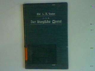 Der liturgische Choral: Sauter, Benediktus: