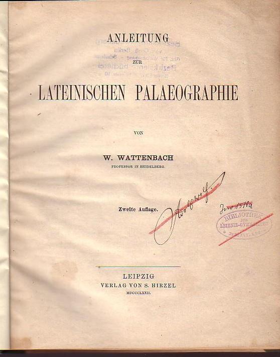 Anleitung zur lateinischen Palaeographie. Mit Vorwort.: Wattenbach, W.: