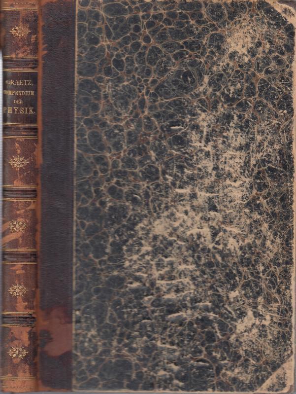 Compendium der Physik. Für Studirende.: Graetz, L.: