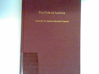 Pro fide et iustitia: Festschrift für Agostino Kardinal Casaroli zum 70. Geburtstag - Schambeck, Herbert