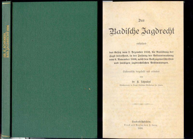 Das Badische Jagdrecht enthaltend das Gesetz vom: Schenkel, K.