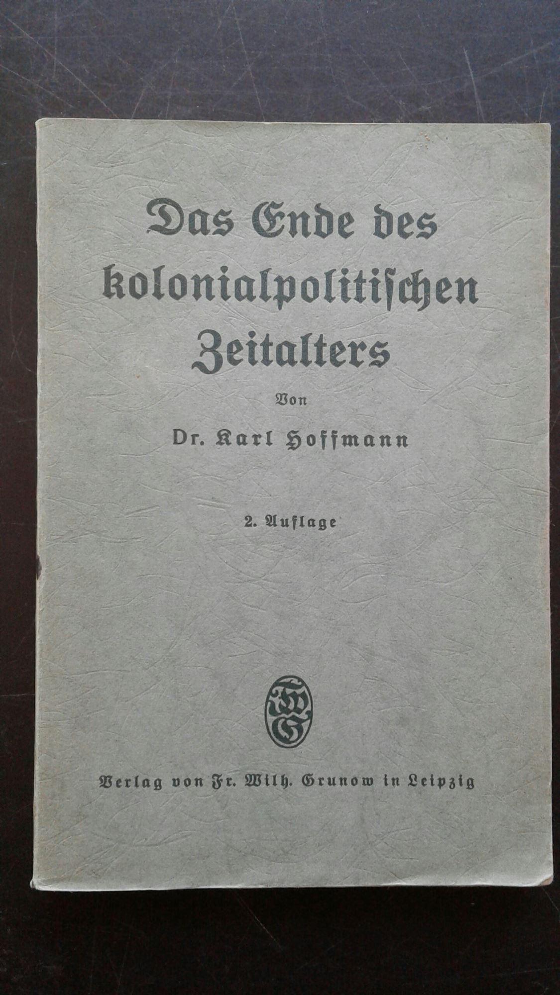 Das Ende des kolonialpolitischen Zeitalters / Grundzüge: Hoffmann, Karl