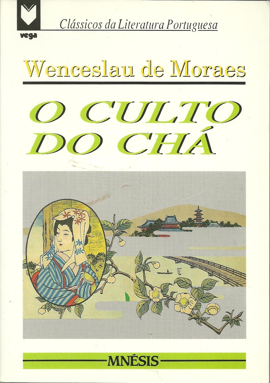 O CULTO DO CHÁ - MORAES, Wenceslau de (1854-1929)
